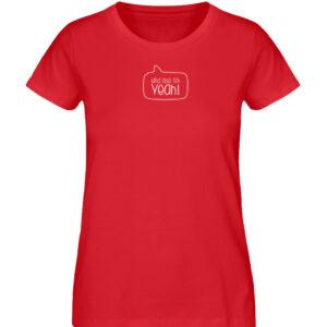 RoadTripLove - Shirt: Und alle so Yeah - Damen Premium Organic Shirt-6882
